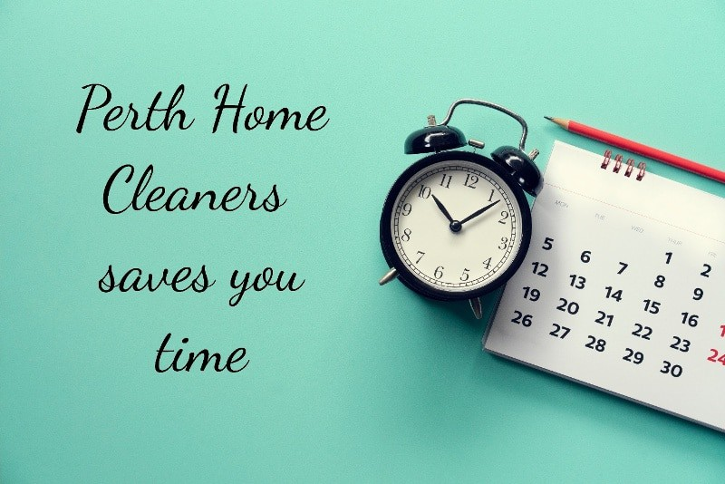 A black, mechanical alarm clock showing the time as 10:07. A calendar is next to the clock with days, but an indistinguishable month. A pencil is above the calendar. The background is green with the words Perth Home Cleaners saves you time in black text